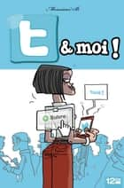T & moi ebook by Monsieur B