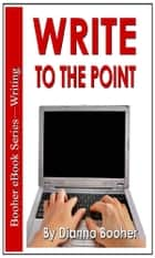 Write to the Point ebook by Dianna Booher