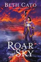 Roar of Sky ebook by Beth Cato