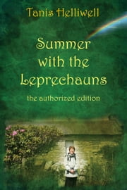 Summer with the Leprechauns: the authorized edition ebook by Tanis Helliwell