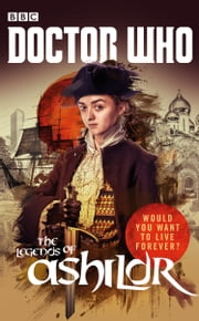 Doctor Who: The Legends of Ashildr ebook by Justin Richards,James Goss,David Llewellyn,Jenny T. Colgan