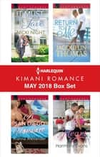 Harlequin Kimani Romance May 2018 Box Set - An Anthology ebook by Nicki Night, Kianna Alexander, Jacquelin Thomas,...