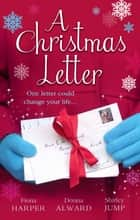 A Christmas Letter: Snowbound in the Earl's Castle (Holiday Miracles, Book 1) / Sleigh Ride with the Rancher (Holiday Miracles, Book 2) / Mistletoe Kisses with the Billionaire (Holiday Miracles, Book 3) (Mills & Boon M&B) eBook by Fiona Harper, Donna Alward, Shirley Jump