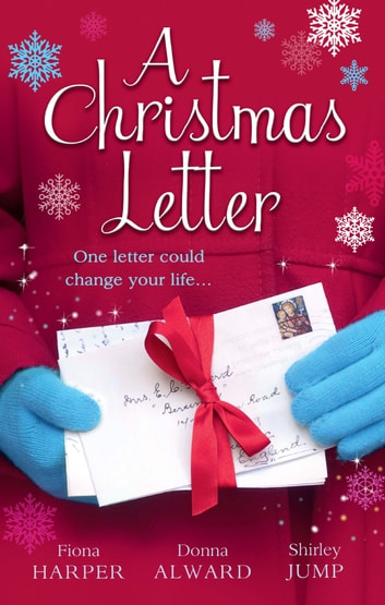 A Christmas Letter: Snowbound in the Earl's Castle (Holiday Miracles, Book 1) / Sleigh Ride with the Rancher (Holiday Miracles, Book 2) / Mistletoe Kisses with the Billionaire (Holiday Miracles, Book 3) (Mills & Boon M&B) ebook by Fiona Harper,Donna Alward,Shirley Jump