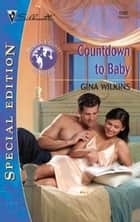 Countdown to Baby ebook by Gina Wilkins