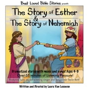 The Story of Esther & The Story of Nehemiah audiobook by Laura Van Leeuwen
