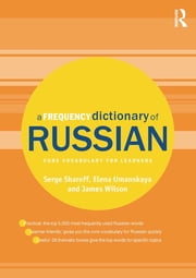 A Frequency Dictionary of Russian - core vocabulary for learners ebook by Serge Sharoff,Elena Umanskaya,James Wilson