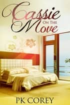 Cassie on the Move ebook by PK Corey