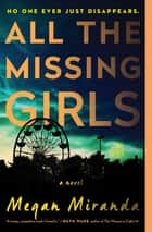 All the Missing Girls eBook por Megan Miranda