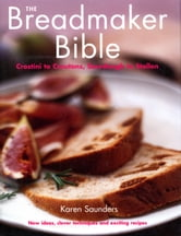 The Breadmaker Bible ebook by Karen Saunders