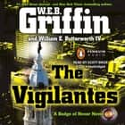 The Vigilantes audiobook by W.E.B. Griffin, William E. Butterworth, IV