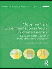 Movement and Experimentation in Young Children's Learning - Deleuze and Guattari in Early Childhood Education ebook by Liselott Mariett Olsson