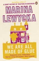 We Are All Made of Glue ebook by Marina Lewycka