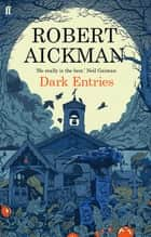 Dark Entries ebook by Robert Aickman