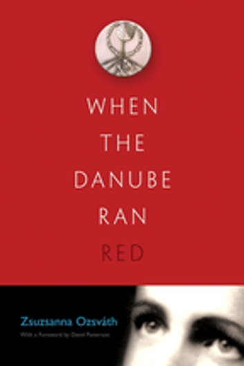 When the Danube Ran Red ebook by Zsuzsanna Ozsvath