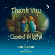 Thank You and Good Night ebook by Jon Gordon,Donald Wallace