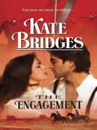 The Engagement ebook by Kate Bridges