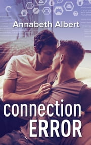 Connection Error ebook by Annabeth Albert