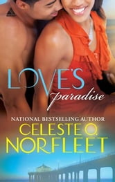Love's Paradise ebook by Celeste O. Norfleet