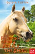 The Palomino Pony Steals the Show ebook by Olivia Tuffin
