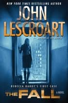 The Fall ebook by John Lescroart