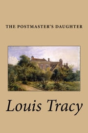 The Postmaster's Daughter ebook by Louis Tracy
