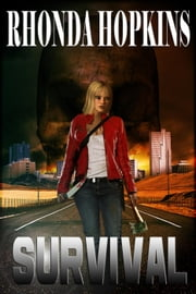 Survival - Survival Series, #1 ebook by Rhonda Hopkins