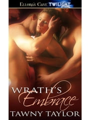 Wrath's Embrace (Masters of Sin, Book One) ebook by Tawny Taylor