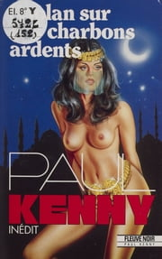 Paul Kenny : Coplan sur des charbons ardents ebook by Paul Kenny