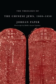 The Theology of the Chinese Jews, 1000–1850 ebook by Jordan Paper