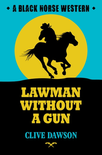 Lawman without a Gun 電子書籍 by Clive Dawson