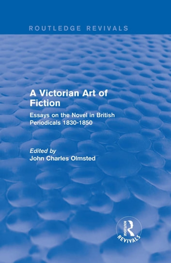 A Victorian Art of Fiction - Essays on the Novel in British Periodicals 1830-1850 ebook by
