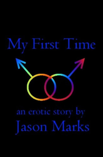 My First Time ebook by Jason Marks