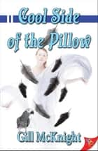 Cool Side of the Pillow eBook by Gill McKnight