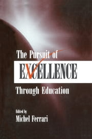 The Pursuit of Excellence Through Education ebook by Michel Ferrari
