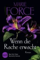 Wenn die Rache erwacht ebook by Marie Force