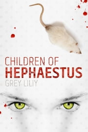 Children of Hephaestus - Children of Hephaestus, #1 ebook by Grey Liliy