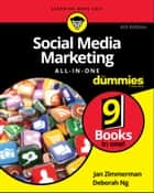 Social Media Marketing All-in-One For Dummies ebook by Jan Zimmerman, Deborah Ng