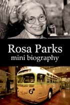 Rosa Parks Mini Biography ebook by eBios
