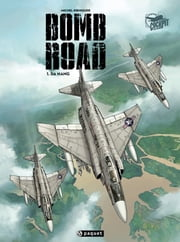 Bomb Road T1 - Da Nang ebook by Michel Koeniguer