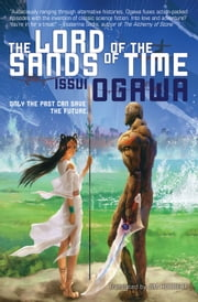 The Lord of the Sands of Time ebook by Issui Ogawa