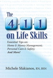 The 4-1-1 on Life Skills ebook by Michele Sfakianos