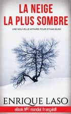 La neige la plus sombre ebook by