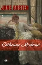 Catherine Morland ebook by Jane Austen