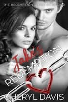 Jake's Redemption - The Redemption Series, #2 ebook by Cheryl Davis