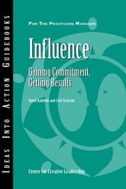 Influence: Gaining Commitment, Getting Results ebook by Baldwin, David