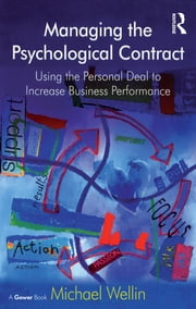 Managing the Psychological Contract - Using the Personal Deal to Increase Business Performance ebook by Michael Wellin