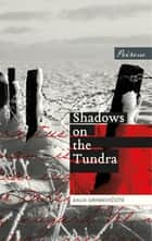 Shadows on the Tundra ebook by