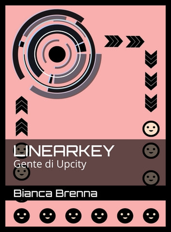 Linearkey - Gente di Upcity eBook by Bianca Brenna