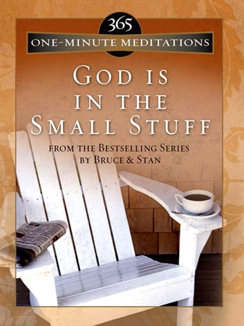 365 One-Minute Meditations from God Is in the Small Stuff ebook by Stan Jantz,Bruce Bickel